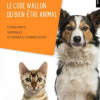 CODE WALLON DU BIEN-ÊTRE ANIMAL